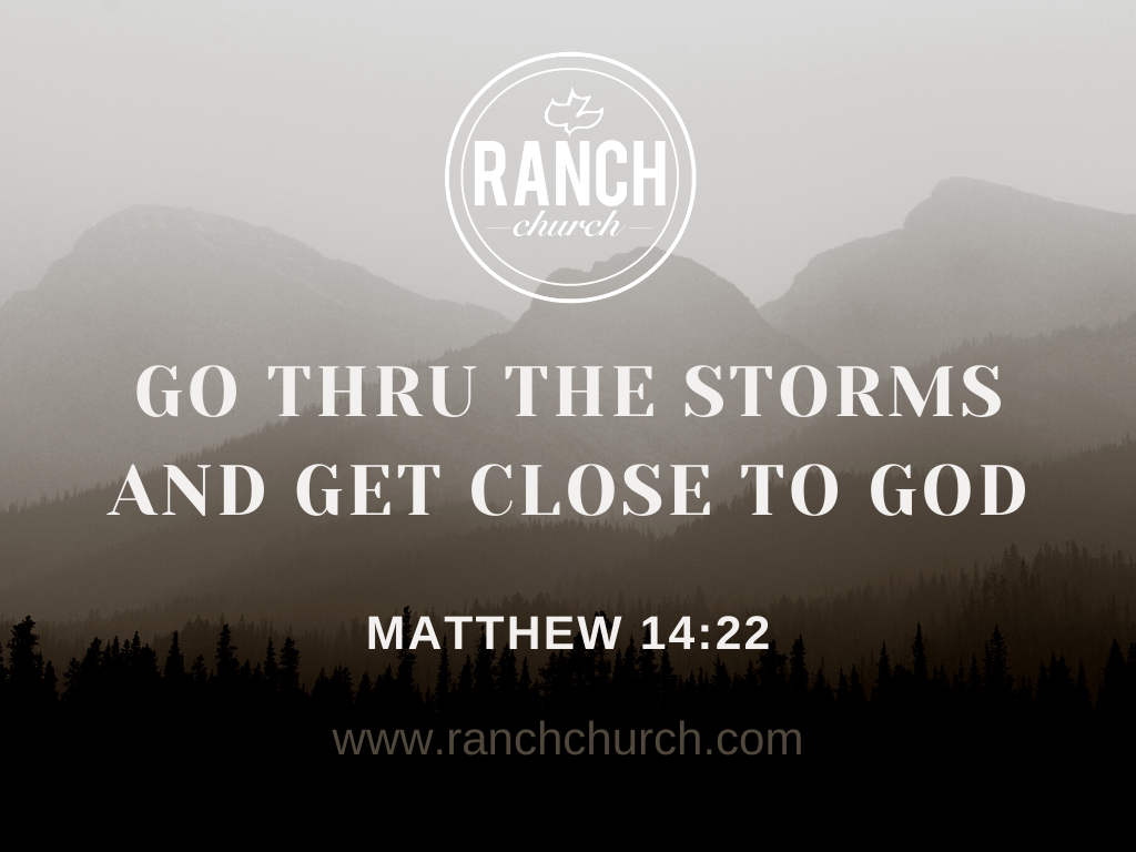 Matthew 14 - Go Thru the Storms and Get Close to God Image