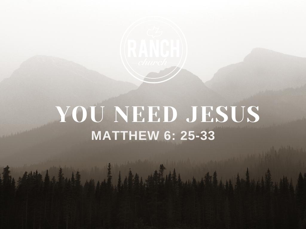 Matthew 6 - You Need Jesus Image