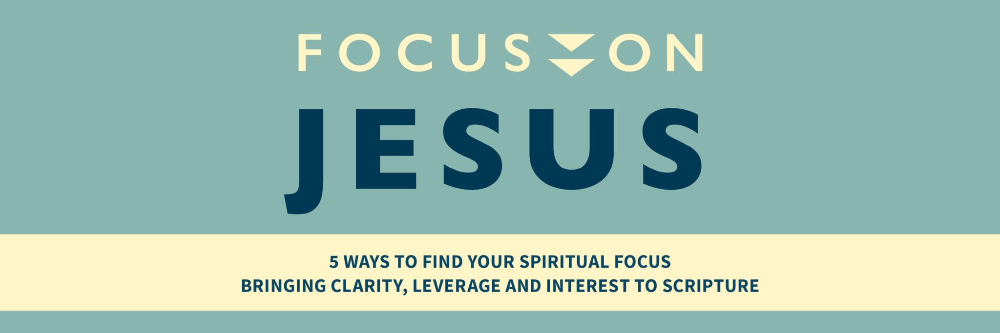 Focus-on-Jesus-header-v2-2048x683
